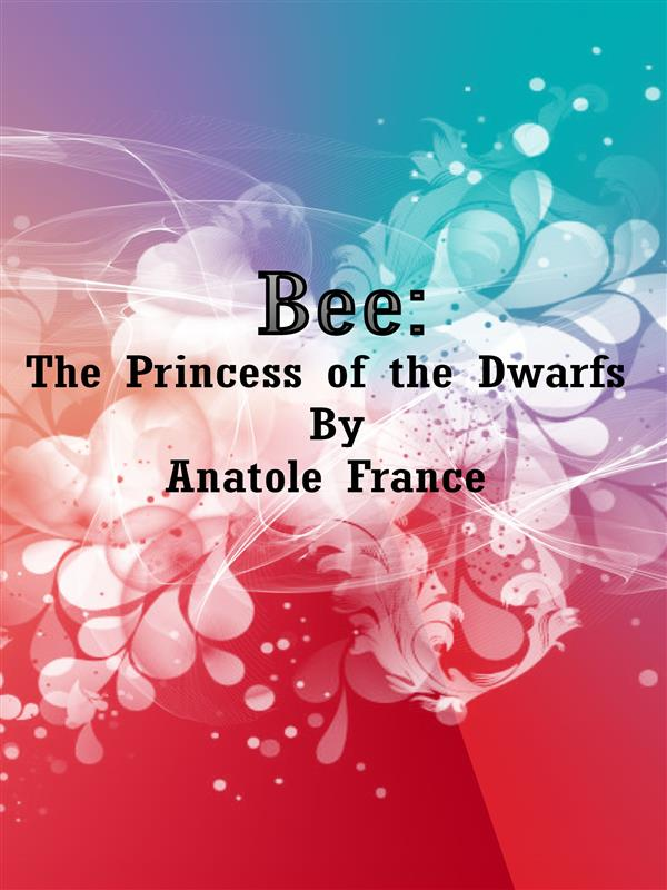 Bee: The Princess of the Dwarfs (ebook)