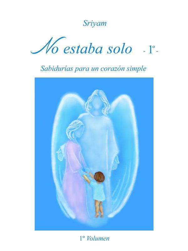 No estaba solo (Vol.1) (ebook)